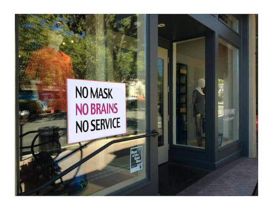 No mask, no brains, no service